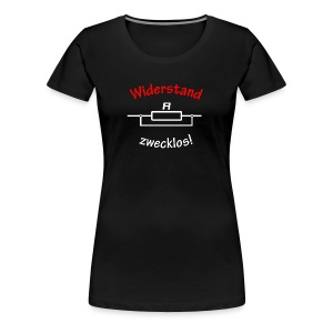 Widerstand zwecklos - Frauen Premium T-Shirt