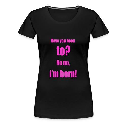 Ich bin so geboren pink - Frauen Premium T-Shirt