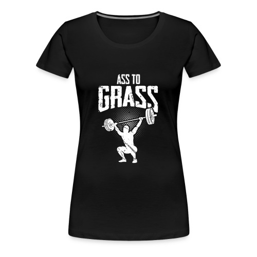 Ass to grass - Frauen Premium T-Shirt