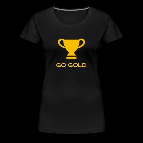 GO GOLD - Women's Premium T-Shirt