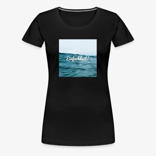 Einfachheit Meer - Frauen Premium T-Shirt
