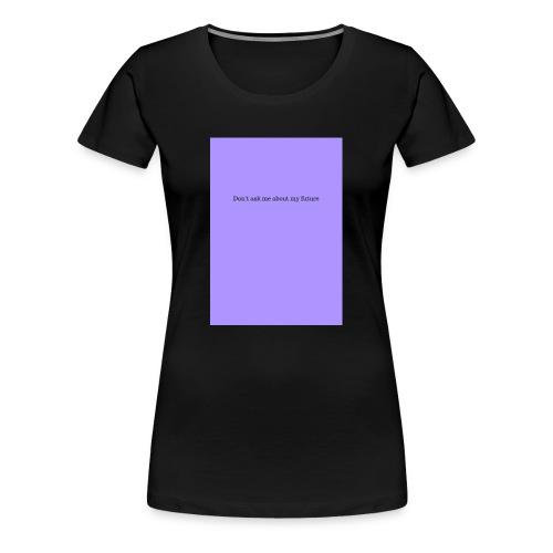 NO FUTURE - T-shirt Premium Femme