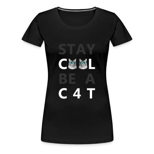 STAY C00L White - Frauen Premium T-Shirt