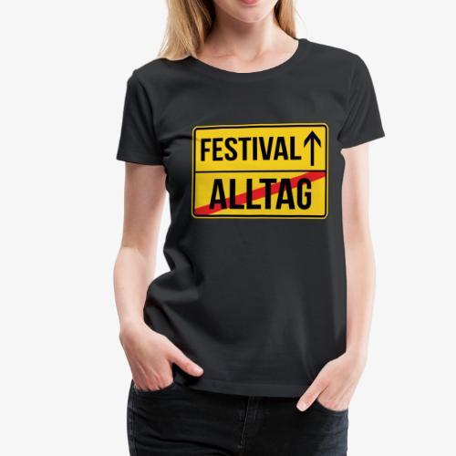 Festival Ortsschild - Alltag verlassen - Frauen Premium T-Shirt
