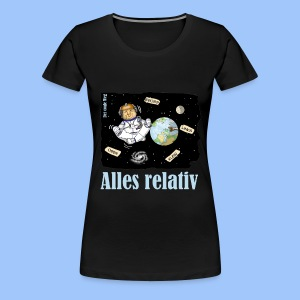 alles relativ - Frauen Premium T-Shirt