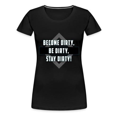 Dirty advanced Black - Frauen Premium T-Shirt