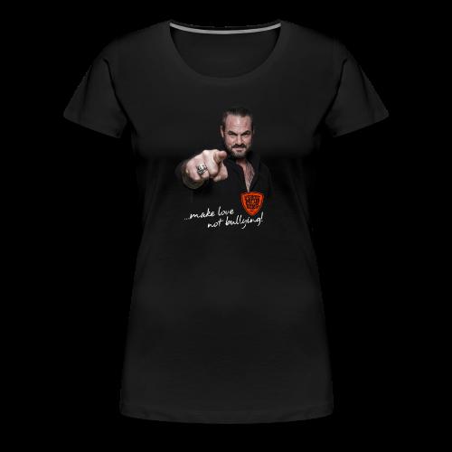 Carsten Stahl - Make Love Not Bullying! - Frauen Premium T-Shirt