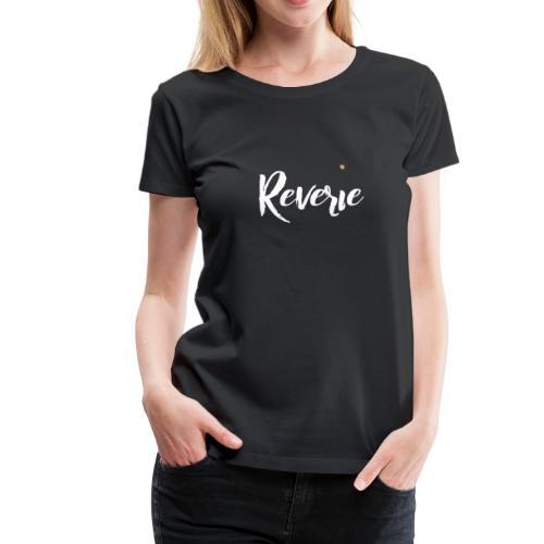 Reverie - T-shirt Premium Femme