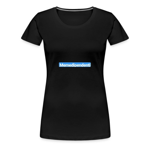 Meme Dipendenti (Blue Edition) - Maglietta Premium da donna