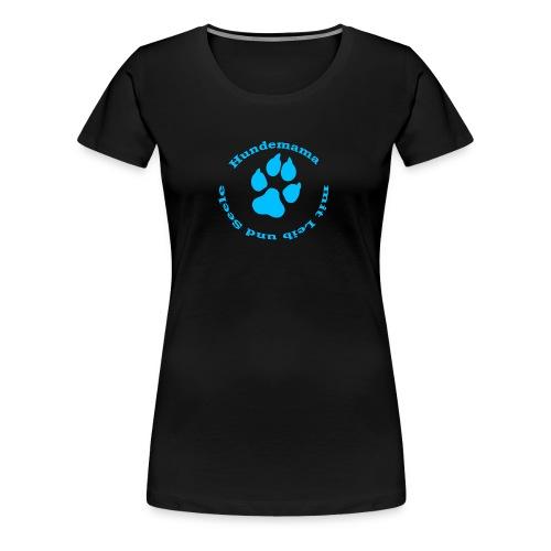 Hundemama mit Leib und Seele (blau) - Frauen Premium T-Shirt