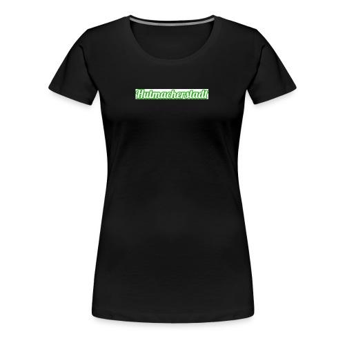 Hutmacherstadt - Frauen Premium T-Shirt