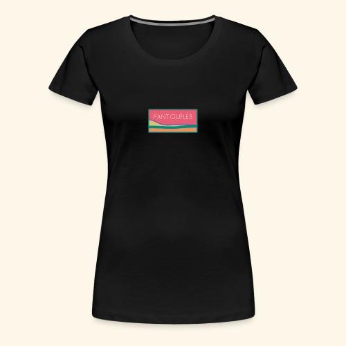 pantoufles 2 - T-shirt Premium Femme