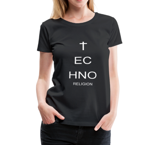 TECHNO RELIGION - Frauen Premium T-Shirt