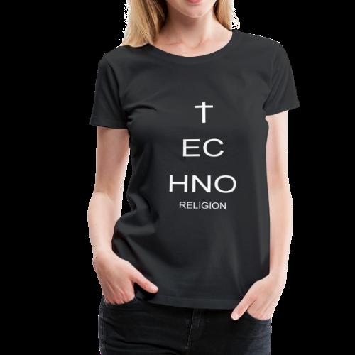 TECHNO RELIGION - Frauen Premium T-Shirt