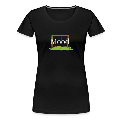Mood swings - Women's Premium T-Shirt