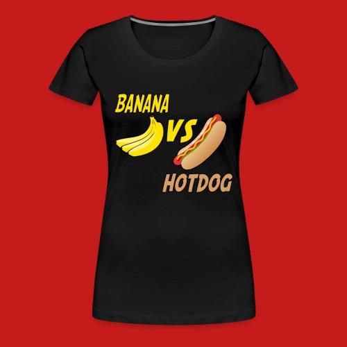 BANANA VS HOTDOG DESIGN T-SHIRT - Women's Premium T-Shirt