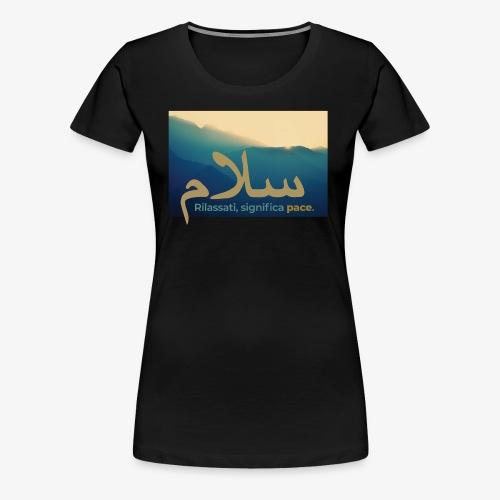 rilassati significa pace colori paesaggio - Maglietta Premium da donna