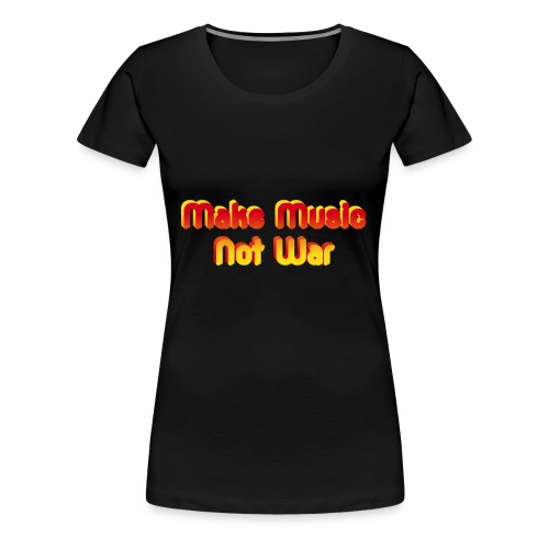 Make Music not War - Women's Premium T-Shirt