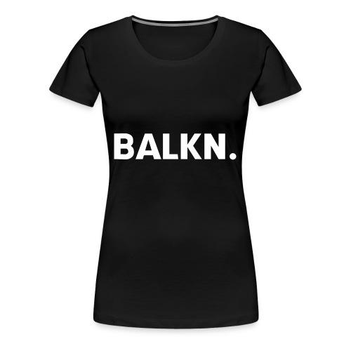 BALKN-_wit_ - Vrouwen Premium T-shirt