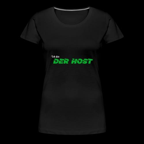 DER HOST (SCHWARZ) - Frauen Premium T-Shirt