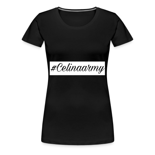 Celinaarmy - Frauen Premium T-Shirt