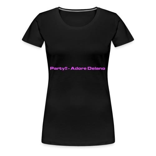 PARTY!! - Women's Premium T-Shirt