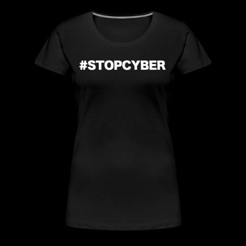 #stopcyber - Frauen Premium T-Shirt