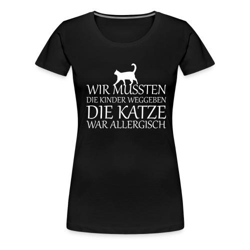 Katze Katzen Haustier Miau Geschenk - Frauen Premium T-Shirt