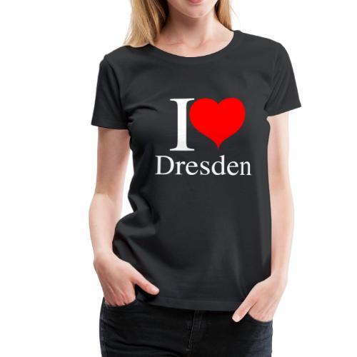 I Love Dresden - Ich liebe Dresden - Frauen Premium T-Shirt