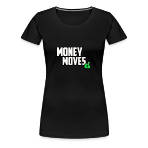 MONEY MOVES - Women's Premium T-Shirt