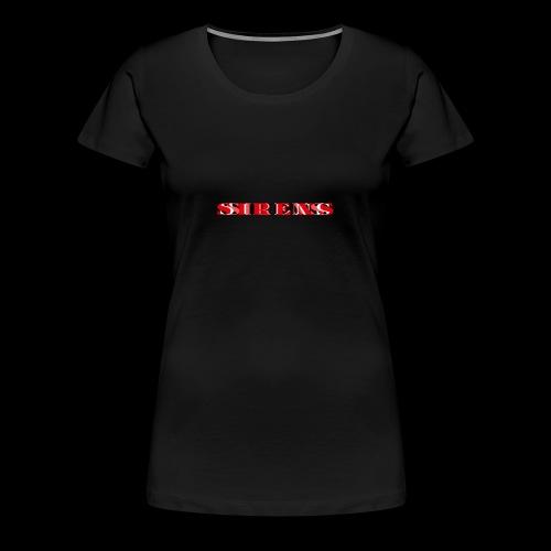 SIRENS - Women's Premium T-Shirt