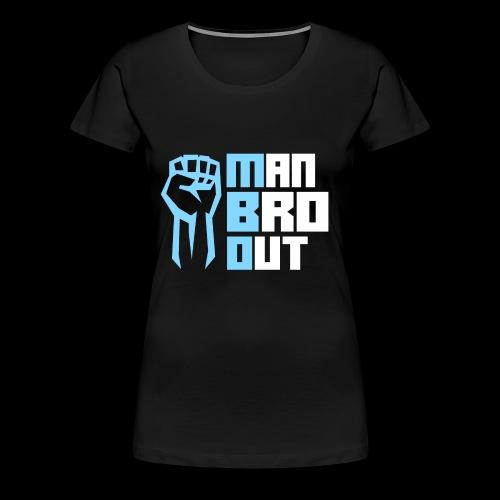 Man Bro Out - Women's Premium T-Shirt