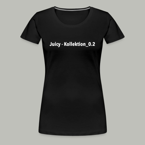 Juicy - Kollektion_0.2 - Update - Frauen Premium T-Shirt