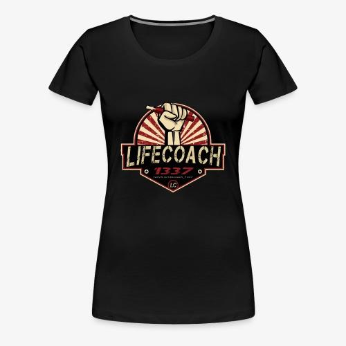 Lifecoach 1337 - Frauen Premium T-Shirt