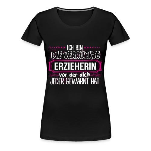 ERZIEHERIN - Warnung - Frauen Premium T-Shirt