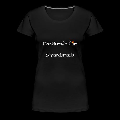 Fachkraft fuer Strandurlaub ws - Frauen Premium T-Shirt
