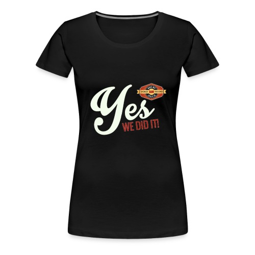 YES-we did it_white - Frauen Premium T-Shirt