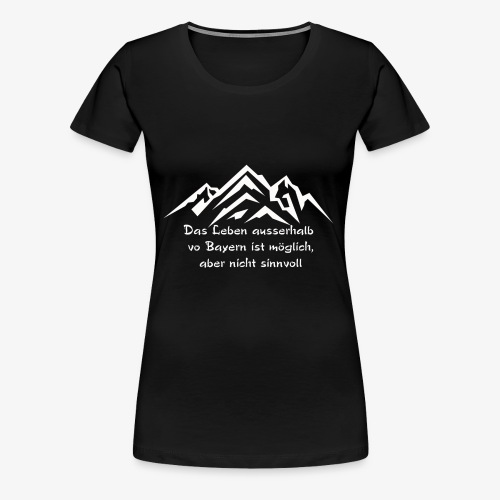 Das Leben - Frauen Premium T-Shirt