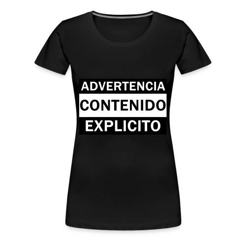 ADVERTENCIA CONTENIDO EXPLICITO - Camiseta premium mujer