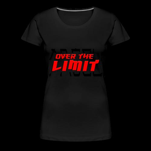 OVER THE LIMIT - Frauen Premium T-Shirt
