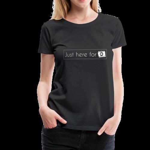 juste ici pour les photos - T-shirt Premium Femme