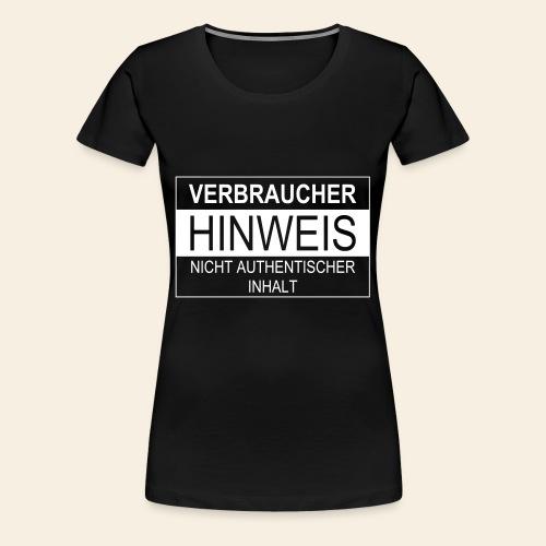 Verbraucherhinweis nicht authentischer Inhalt - Frauen Premium T-Shirt
