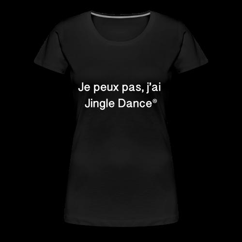 Je peux pas, j'ai Jingle Dance_BLACK - T-shirt Premium Femme