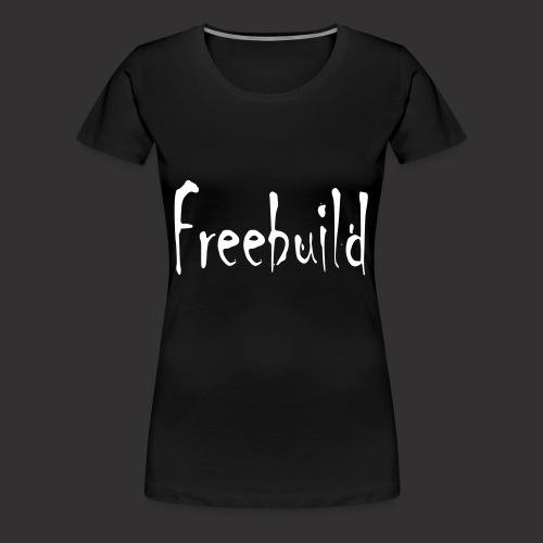 Freebuild - Frauen Premium T-Shirt