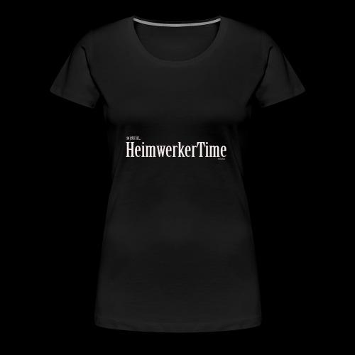 HeimwerkerTime - Frauen Premium T-Shirt