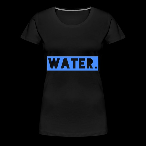 Water - Frauen Premium T-Shirt