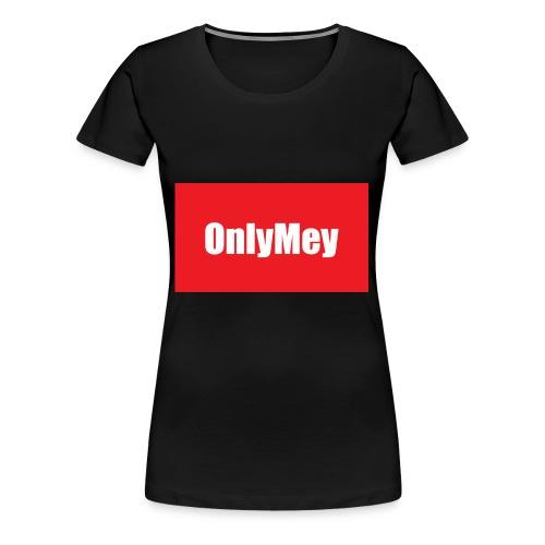 OnlyMey - Frauen Premium T-Shirt