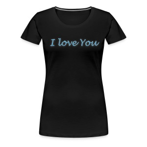 i love you T-shirt - T-shirt Premium Femme