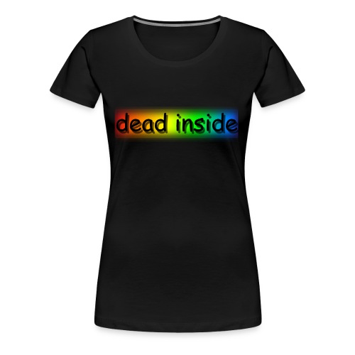 dead inside - Vrouwen Premium T-shirt