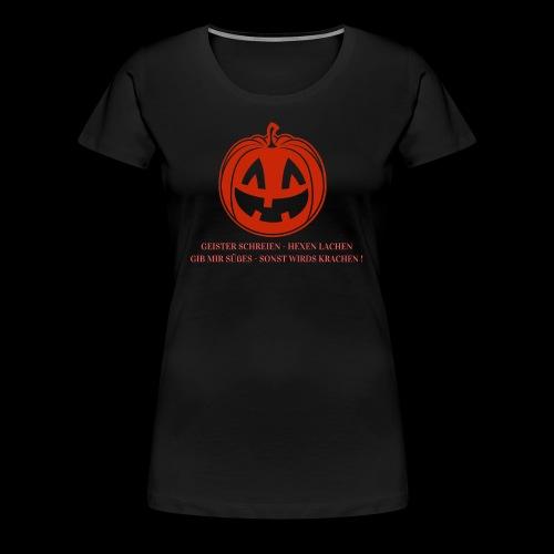 Halloween Spruch Promotion - Frauen Premium T-Shirt